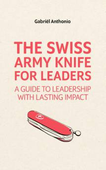 The Swiss Army Knife for Leaders